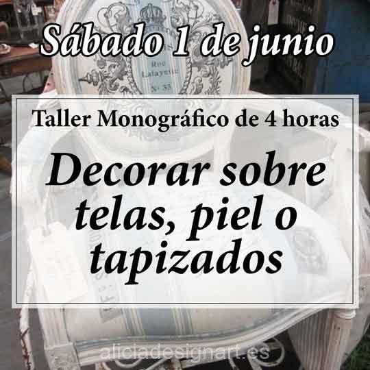 Curso taller de decoración sobre tela y piel 190601 - Taller decoración de muebles antiguos Madrid estilo Shabby Chic, Provenzal, Romántico, Nórdico