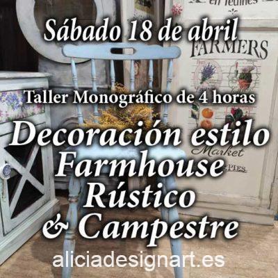 Curso taller de decoración de muebles y Home Decor estilo farmhouse rústico y campestres 18 de abril 2020 - Taller de decoración de muebles antiguos Alicia Designart Madrid