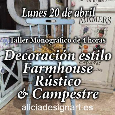 Curso taller de decoración de muebles y Home Decor estilo farmhouse rústico y campestres 20 de abril 2020 - Taller de decoración de muebles antiguos Alicia Designart Madrid