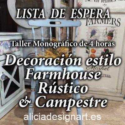 Curso taller de decoración de muebles y Home Decor estilo farmhouse rústico y campestres LISTA DE ESPERA - Taller de decoración de muebles antiguos Alicia Designart Madrid