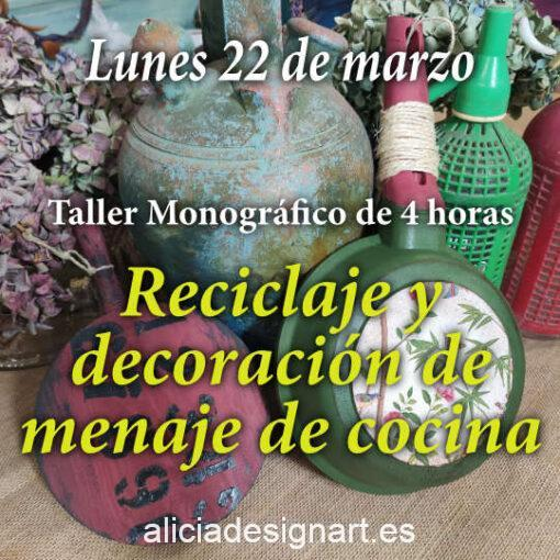 Curso taller de reciclaje y decoración de menaje de cocina 22/03/2021 - Taller de decoración de muebles antiguos Alicia Designart Madrid