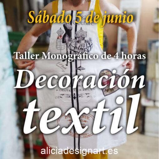 Curso taller de decoración sobre tela y textiles 210605 - Taller decoración de muebles antiguos Madrid estilo Shabby Chic, Provenzal, Romántico, Nórdico