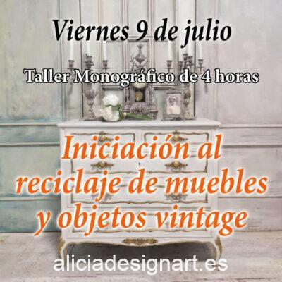 Curso taller de iniciación a la decoración y reciclaje de muebles y objetos vintage viernes 9 de julio 2021 - Taller de decoración de muebles antiguos Alicia Designart Madrid